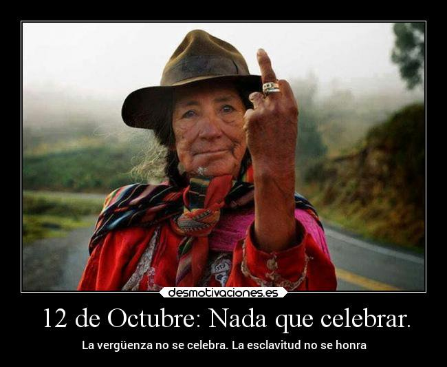 An indiginous woman flipping the bird, saying: 12th October, nothing to celebrate. Shame is not celebrated, slavery is not honoured.