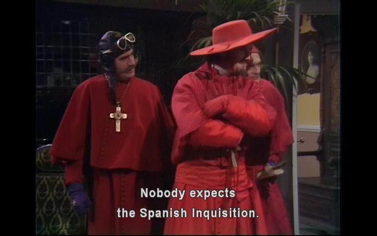 Scene from Monty Python's Spanish Inquisition sketch.