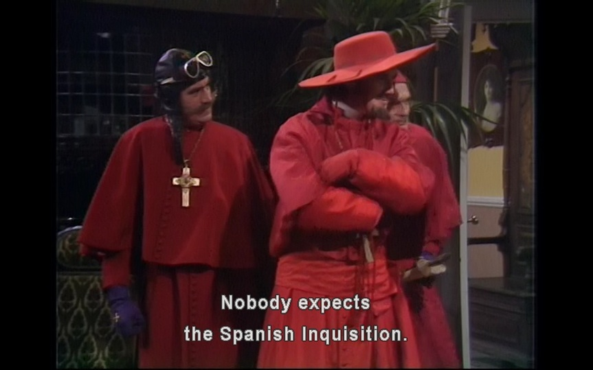 Scene from Monty Python's Spanish Inquisition sketch.