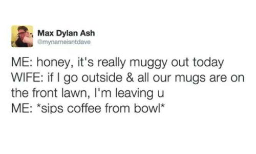 really muggy